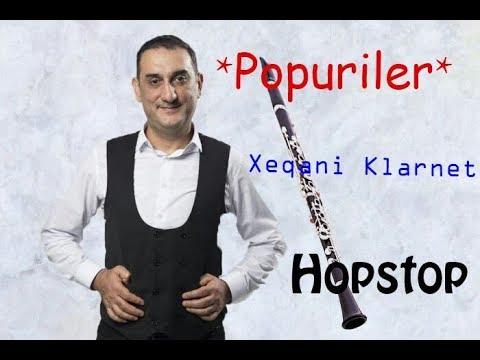 Xeqani Klarnet - Hopstop - Popuriler / 2018 (Video)