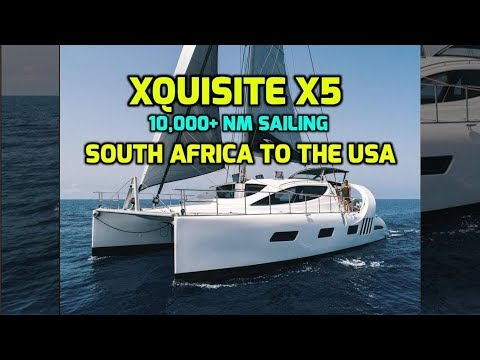 Xquisite X5 - The boat I will sail 10,000+ NM across the South Atlantic from South Africa to the USA