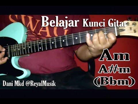 Kunci Gitar Minor Am & A#m (Bbm) - Belajar Teknik Bermain Chord Yg Benar