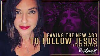 Teresa Yanaros | Leaving The New Age To Follow Jesus | TruthSeekah Podcast