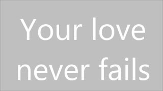 Your Love Never Fails | Newsboys | Lyrics