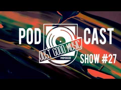 Just Good Music Podcast - Show #27