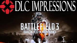 battlefield 3: Back to Karkand First Impressions