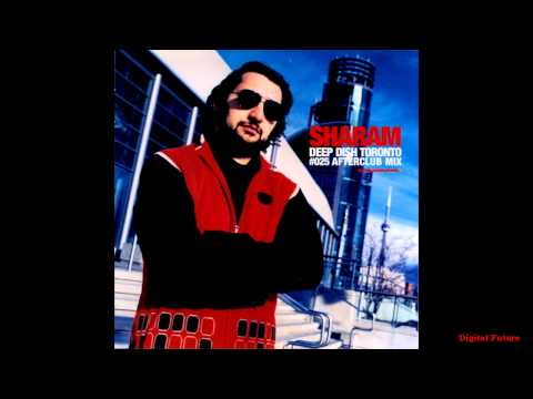 Sharam [Deep Dish] Global Underground #025 Toronto (Afterclub Mix)
