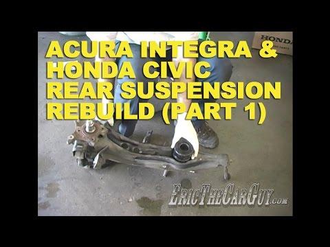 acura integra & honda civic rear suspension rebuild (part 1) -ericthecarguy