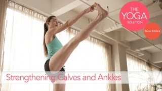 Strengthening Calves and Ankles | The Yoga Solution With Tara Stiles