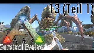 ARK Survival Evolved | Broodmother beschwören #13/1 | Let