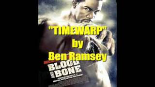 Timewarp - Ben Ramsey from the Blood and Bone soundtrack