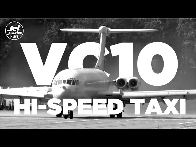 VC10 Fast Taxi - Beautiful, deafening, pure delight!