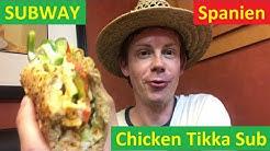 Subway Spanien: Chicken Tikka Sub zum Preis von 4,50 Euro im Test!