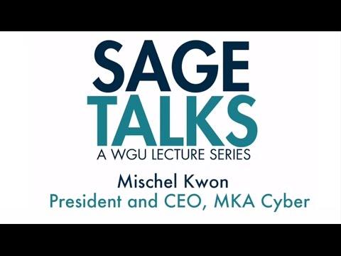 The Surprising Reach of Cybersecurity | Mischel Kwon | WGU Sage Talks