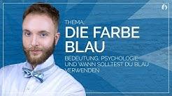 Blau - Bedeutung, Psychologie und wann verwenden - #farblehre Teil 4