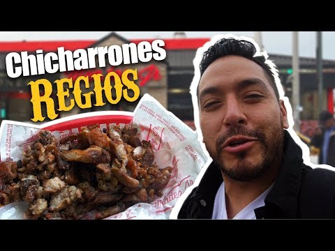 CHICHARRONES REGIOS - La Maravilla de Monterrey