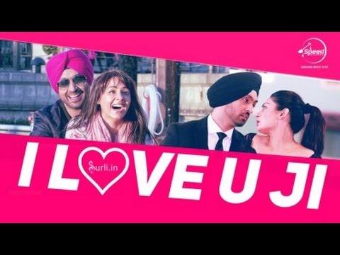 I Love U Ji Sardaarji Diljit Dosanjh Neeru Bajwa Latest Punjabi Song