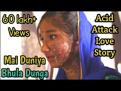 Mai duniya bhula dunga | Aashiqui | Duniyaa | Acid Attack Love story 2019 | Kolkata Rising star