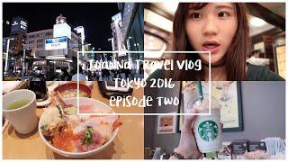 Joanna Travel Vlog | Tokyo 2016 [ episode two ]