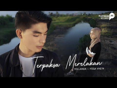 Yollanda Feat. Yoga Vhein - Terpaksa Merelakan (Official Music Video) - Lagu Melayu Terbaru
