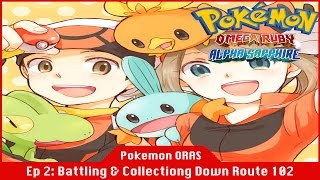 Battles & Collecting Down Route 102 - Pokemon Omega Ruby and Alpha Sapphire [#02] [Gameplay]