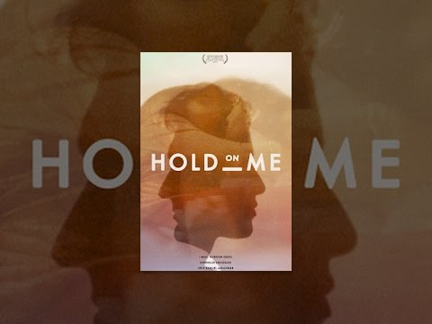Hold On Me