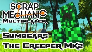 Let's Build Sumocars: The Creeper Mk2 - Let's Play Scrap Mechanic Multiplayer - Part 222