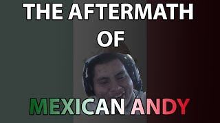 The Aftermath of Mexican Andy