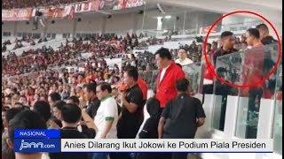 Viral! Anies Dilarang Ikut Jokowi ke Podium Piala Presiden