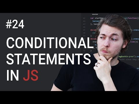 24: Conditional statements in JavaScript - Learn JavaScript front-end programming