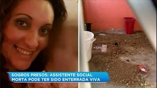 Assistente social morta em SP pode ter sido enterrada vida