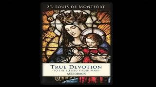 True Devotion to the Blessed Virgin Mary - by Saint Louis de Montfort - AUDIOBOOK