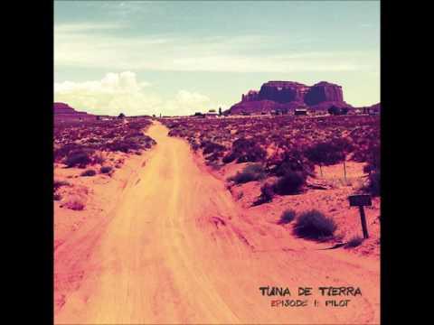 Tuna de Tierra - EPisode I: Pilot (2015 - Full Album)