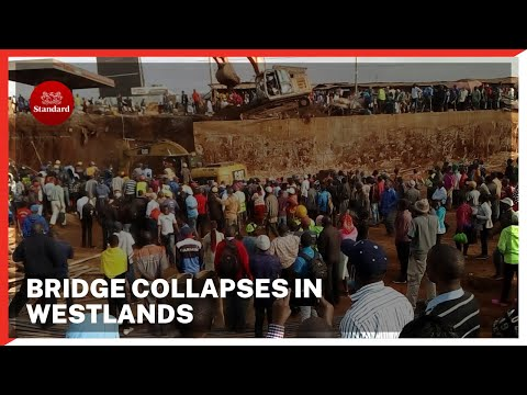 Bridge under construction collapses in Nairobi's Westlands, rescue operations ongoing