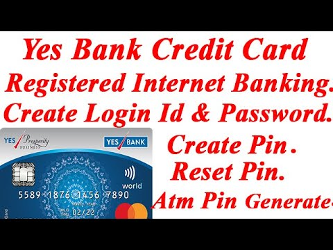 yes-bank-credit-card-pin-create-&-reset|-how-to-registered-internet-banking-or-login-id-&-password