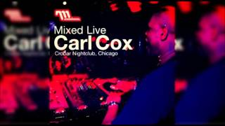 Carl Cox ‎– Mixed Live: Crobar Nightclub, Chicago