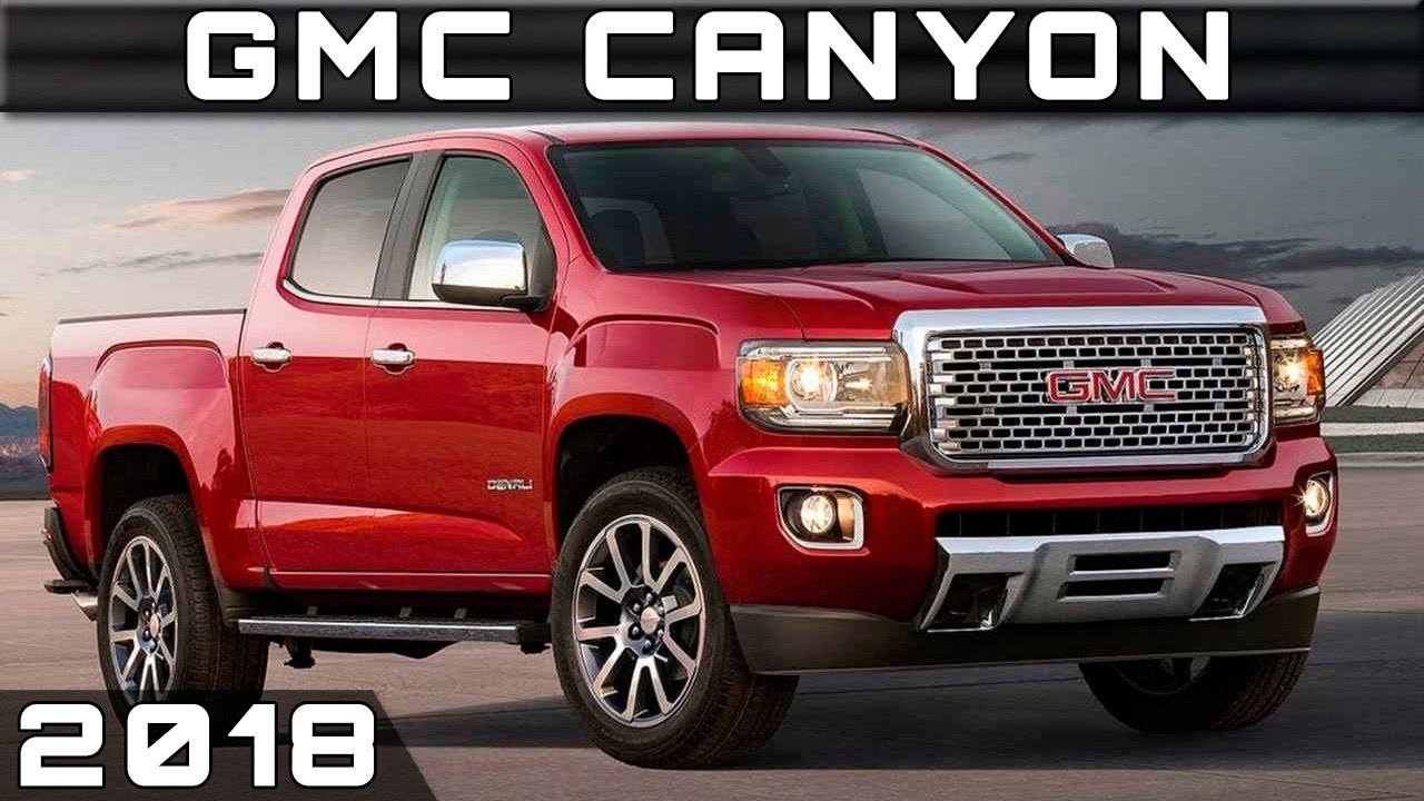 Seven Things Nobody Told You About 2018 GMC Canyon. | 2018 GMC Canyon