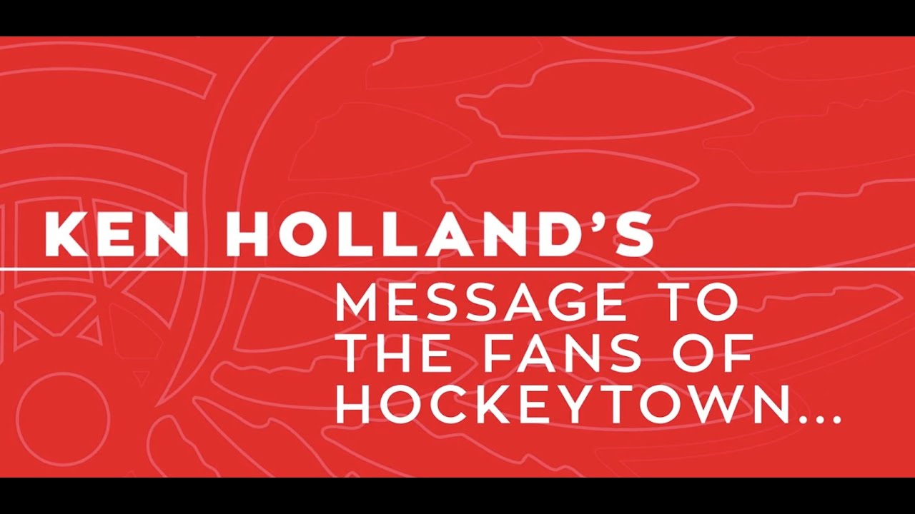 Ken Holland Message To Hockeytown Detroit Red Wings