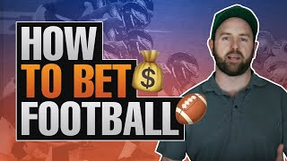 """How To Bet Football"" Sports Gambling Advice From A NFL Betting Expert"