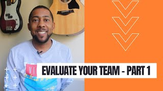 Evaluate Your Team - Part 1