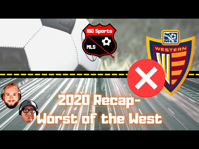 MLS- 2020 RECAP Bottom Western Conference Teams