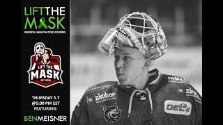 Lift The Mask: Ben Meisner