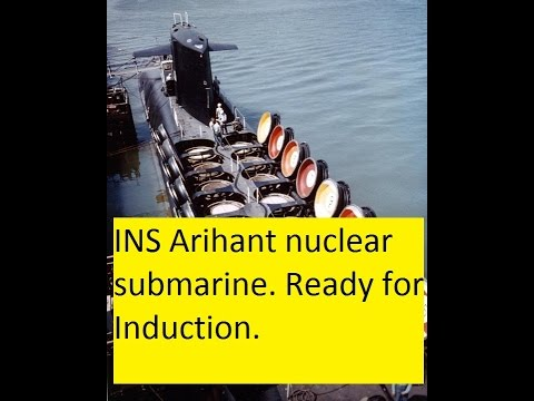 INS Arihant Ready for Induction, Conducting Final Trials.