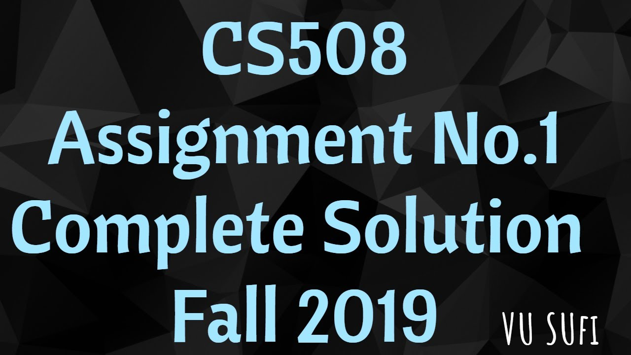CS508 Assignment No  01 Solution and Discussion | Virtual