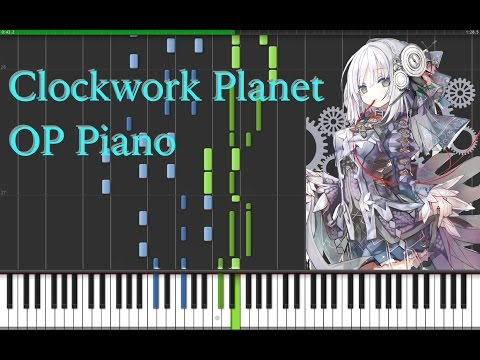 Clockwork Planet OP Piano/Synthesia Arrangement [Spring 2017 Anime]