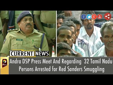 Andra DSP Press meet regarding 32 arrested in Andhra on charges of planning to smuggle red sanders