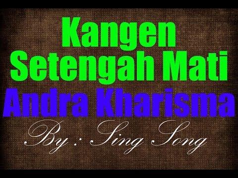 Andra Kharisma - Kangen Setengah Mati Karaoke No Vocal
