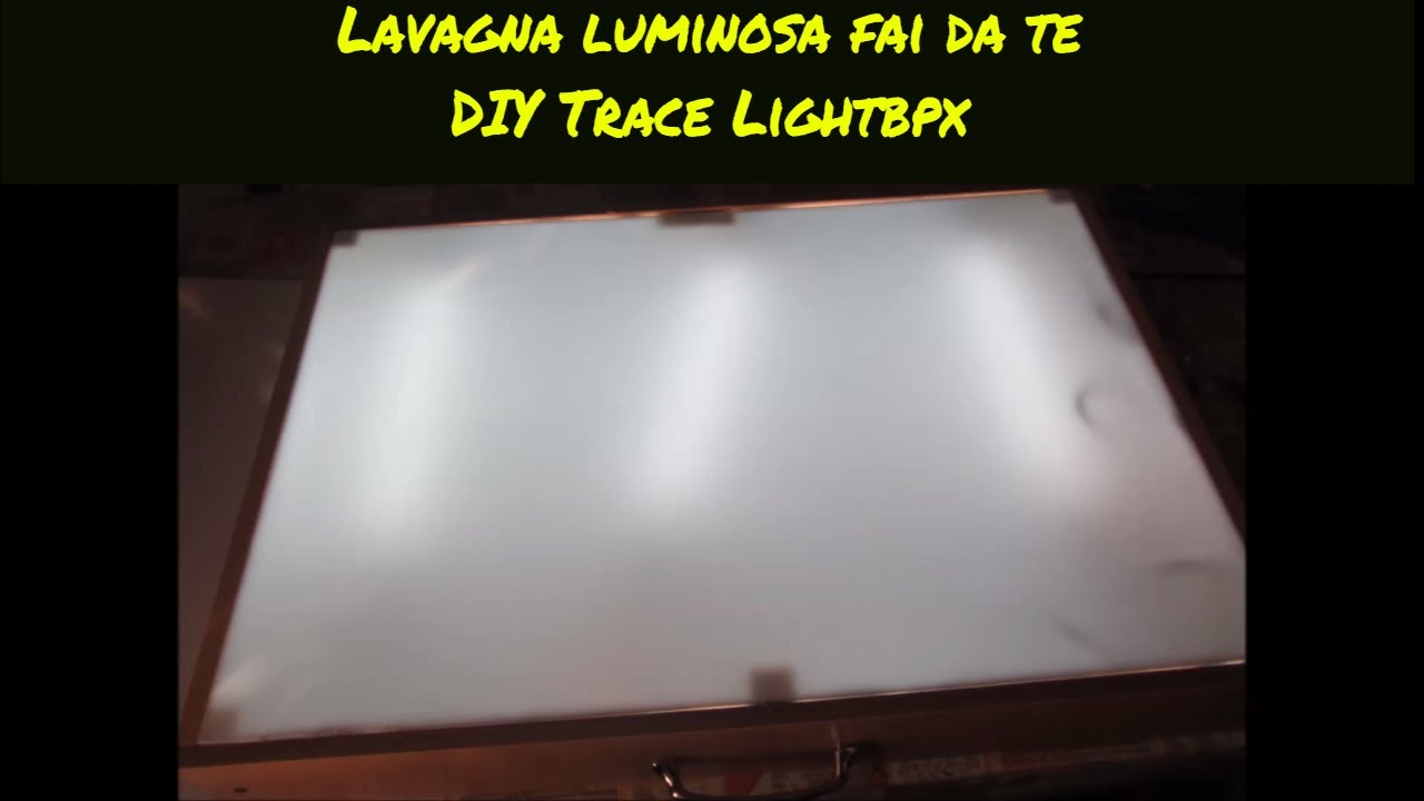 Conosciuto Tutorial lavagna luminosa fai da te (Tutorial how to build DIY  DF59