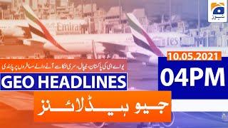 Geo Headlines 04 PM | 10th May 2021 screenshot 3