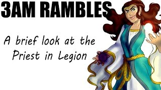 3AM Rambles - A brief look at the Priest for Legion