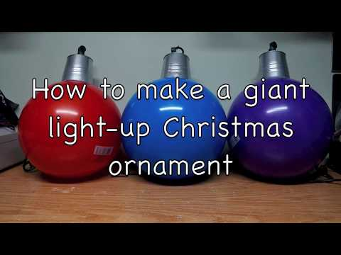 How to make a giant Light-up Christmas Ornament