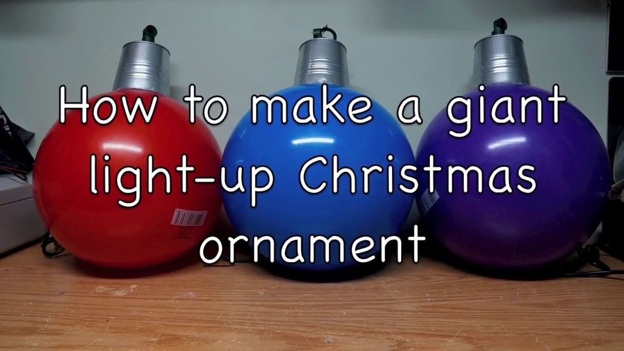 how to make a giant light up christmas ornament