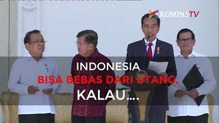 Indonesia Bisa Bebas dari Utang, Kalau....